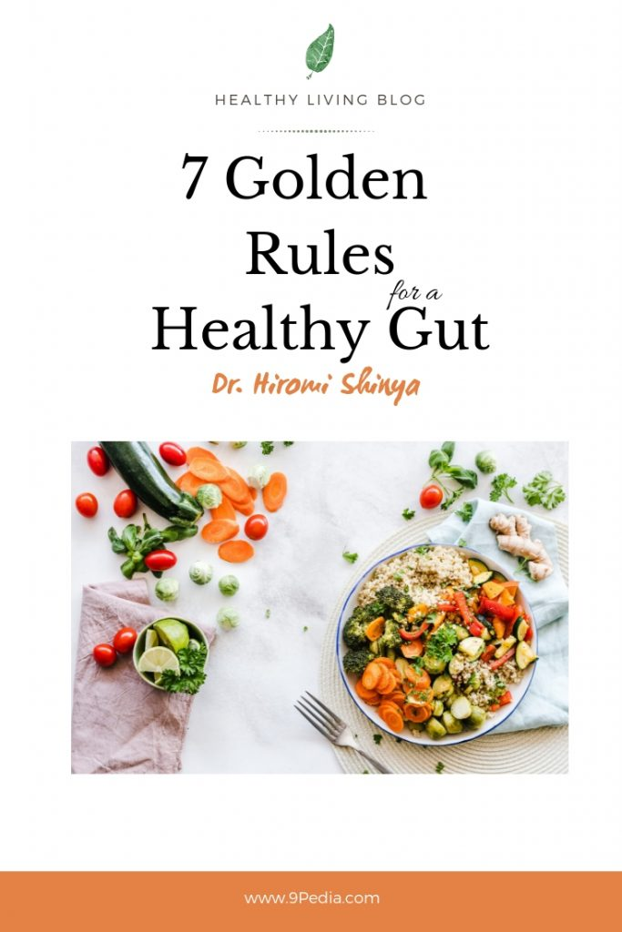 7 Golden Rules for a Healthy Gut by Hiromi Shinya, MD - 9Pedia.com