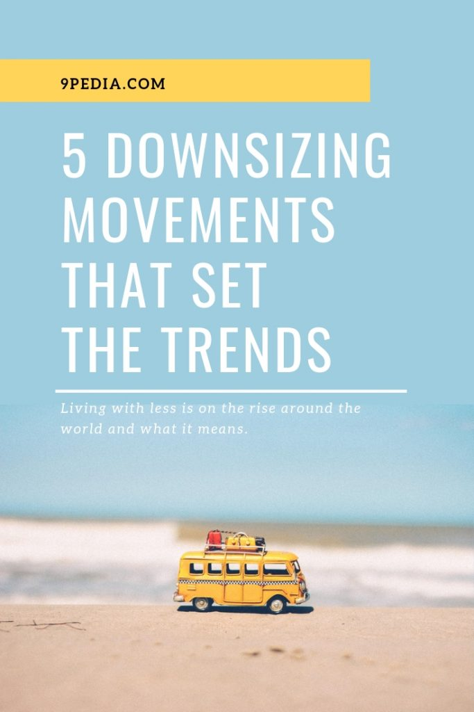 5 Downsizing Movements that Set The Trends - 9Pedia.com - The Uplifting Encyclopedia