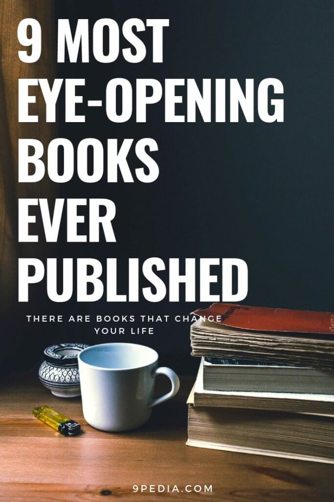 9 Most Eye-Opening Books Ever Published everyone should read to better understand life - 9Pedia.com